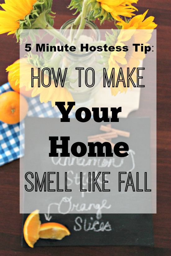 Five Minute Hostess Tip How To Make Your House Smell Like