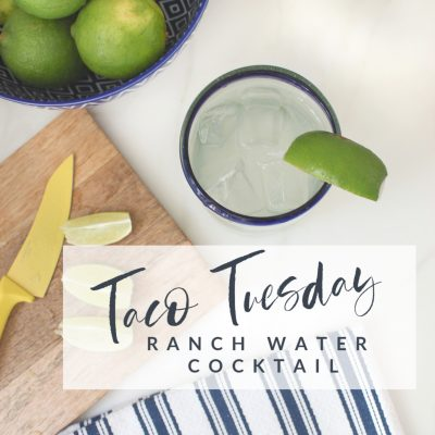 Taco Tuesday  || Ranch Water Cocktail Recipe