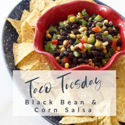 Taco Tuesday || Black Bean & Corn Salsa
