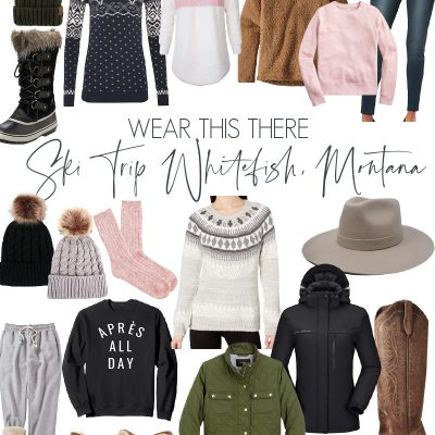 Wear This There || Ski Trip (in Whitefish Montana)
