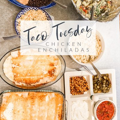 Taco Tuesday || Chicken Enchiladas