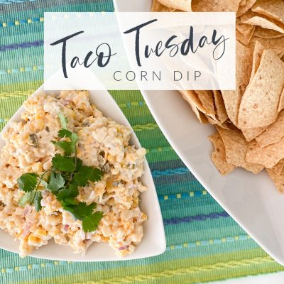 Taco Tuesday || Fiesta Corn Dip