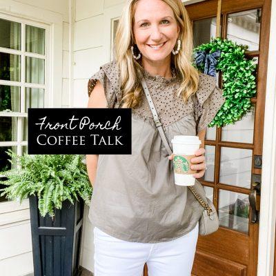 Front Porch Coffee Talk